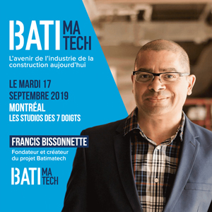 Batimatech Conférence Francis Bissonette